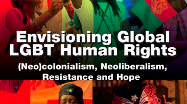 Envisioning Global LGBT Human Rights: (Neo)colonialism, Neoliberalism, Resistance and Hope